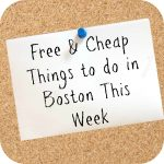 56 Free & Cheap Things in Greater Boston This Week