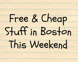 41 Free & Cheap Things in Greater Boston this weekend