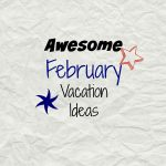 February Vacation Ideas in Boston