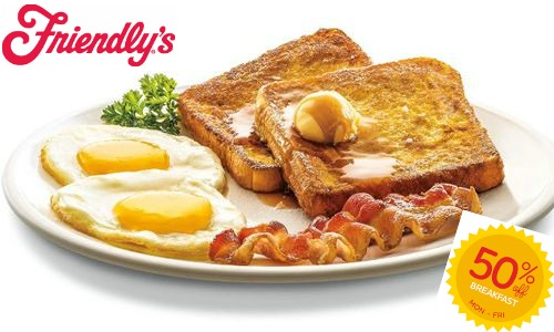 Friendly's Breakfast 50% off